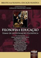 Capa do livro: Filosofia e Educação - Temas de Investigação Filosófica - Biblioteca de Filosofia e Educação Filosófica, Coordenador: Geraldo Balduíno Horn