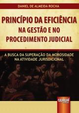 Capa do livro: Princípio da Eficiência na Gestão e no Procedimento Judicial, Daniel de Almeida Rocha