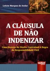 Capa do livro: Cláusula de Não Indenizar, A, Letícia Marquez de Avelar