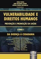 Capa do livro: Vulnerabilidade e Direitos Humanos – Prevenção e Promoção da Saúde – Livro I, Vera Paiva, José Ricardo Ayres e Cassia Maria Buchalla