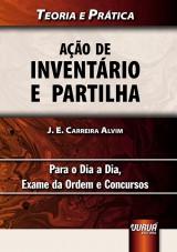 Capa do livro: A��o de Invent�rio e Partilha - Teoria e Pr�tica - Para o Dia a Dia, Exame da Ordem e Concursos, J. E. Carreira Alvim
