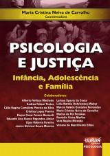 Capa do livro: Psicologia e Justiça - Infância, Adolescência e Família, Coordenadora: Maria Cristina Neiva de Carvalho