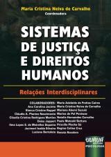 Capa do livro: Sistemas de Justiça e Direitos Humanos, Coordenadora: Maria Cristina Neiva de Carvalho
