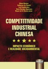 Capa do livro: Competitividade Industrial Chinesa, Gilmar Masiero, Guilherme Ary Plonski, Isak Kruglianskas, Mario Henrique Ogasavara e Moacir de M. Oliveira Junior