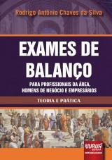 Capa do livro: Exames de Balan�o para Profissionais da �rea, Homens de Neg�cio e Empres�rios - Teoria e Pr�tica, Rodrigo Antonio Chaves da Silva