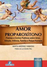 Capa do livro: Amor Proparoxítono - Poemas e Contos Poéticos sobre Amor, Adoção, Infância, Família e Psique Humana, Marta Wierring Yamaoka