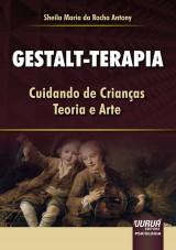Capa do livro: Gestalt-Terapia - Cuidando de Crianças – Teoria e Arte, Sheila Maria da Rocha Antony