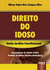 Capa do livro: Direito do Idoso – Tutela Jurídica Constitucional, Nilson Tadeu Reis Campos Silva