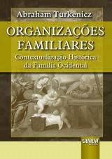 Capa do livro: Organizações Familiares - Contextualização Histórica da Família Ocidental, Abraham Turkenicz