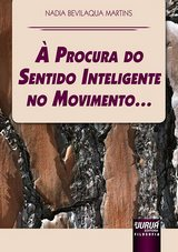 Capa do livro: À Procura do Sentido Inteligente no Movimento..., Nadia Bevilaqua Martins