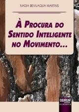 Capa do livro: À Procura do Sentido Inteligente no Movimento..., Nadia Bevilaqua Martins