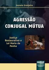 Capa do livro: Agressão Conjugal Mútua, Ivonete Granjeiro