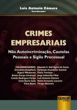Capa do livro: Crimes Empresariais - Não Autoincriminação, Cautelas Pessoais e Sigilo Processual, Coordenador: Luiz Antonio Câmara