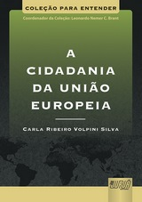 Capa do livro: Cidadania da União Europeia, A, Carla Ribeiro Volpini Silva
