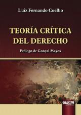 Capa do livro: Teoría Crítica del Derecho - Edición Revisada, Actualizada y Ampliada, Luiz Fernando Coelho