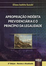 Capa do livro: Apropriação Indébita Previdenciária e o Princípio da Legalidade, Eliseu Ioshito Suzuki