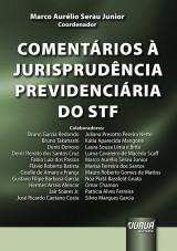 Capa do livro: Comentários à Jurisprudência Previdenciária do STF, Coordenador: Marco Aurélio Serau Junior