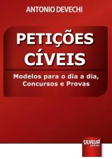 Capa do livro: Petições Cíveis - Modelos para o Dia a Dia, Concursos e Provas, Antonio Devechi