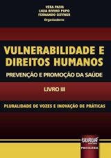 Capa do livro: Vulnerabilidade e Direitos Humanos – Promoção e Prevenção da Saúde – Livro III - Pluralidade de Vozes e Inovação de Práticas, Vera Paiva, Lígia Rivero Pupo e Fernando Seffner