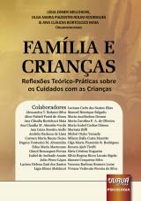 Capa do livro: Família e Crianças, Organizadores: Lígia E. Melchiori, Olga Maria P.R. Rodrigues e Ana Cláudia B. Maia