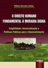 Capa do livro: Direito Humano Fundamental à Moradia Digna, O, Odoné Serrano Júnior