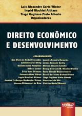 Capa do livro: Direito Econômico e Desenvolvimento, Organizadores: Luís Alexandre Carta Winter, Ingrid Giachini Althaus, Tiago Gagliano Pinto Alberto