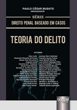 Capa do livro: Teoria do Delito - Série Direito Penal Baseado em Casos, Organizador: Paulo César Busato