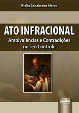 Capa do livro: Ato Infracional - Ambivalências e Contradições no seu Controle, Klelia Canabrava Aleixo
