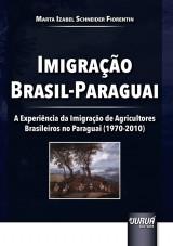 Capa do livro: Imigração Brasil-Paraguai, Marta Izabel Schneider Fiorentin