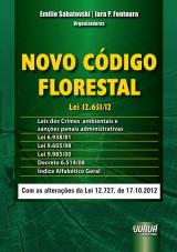 Capa do livro: Novo Código Florestal – Lei 12.651/12 Leis dos Crimes Ambientais e Sanções Penais Administrativas - Lei 6.938/81, Lei 9.605/98, Lei 9.985/00, Decreto 6.514/08. Com as alterações da Lei 12.727, de 17.10.2012, Organizadores: Emílio Sabatovski e Iara P. Fontoura