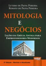 Capa do livro: Mitologia e Negócios - Lições da Grécia Antiga para Empreendedores Modernos, Lutero de Paiva Pereira e Renato de Paiva Pereira
