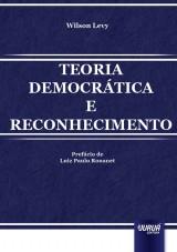 Capa do livro: Teoria Democrática e Reconhecimento, Wilson Levy