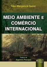 Capa do livro: Meio Ambiente e Comércio Internacional, Fábio Albergaria de Queiroz