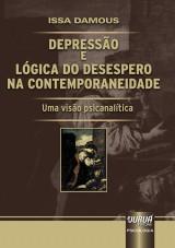 Capa do livro: Depressão e Lógica do Desespero na Contemporaneidade - Uma Visão Psicanalítica, Issa Damous