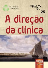 Capa do livro: Revista da Associação Psicanalítica de Curitiba - Vol. 25 - A Direção da Clínica, Coordenadora: Wael de Oliveira