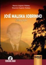 Capa do livro: José Maliska Sobrinho - Biografia, Marcos Augusto Maliska e Maurício Eugênio Maliska