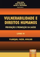 Capa do livro: Vulnerabilidade e Direitos Humanos – Prevenção e Promoção da Saúde – Livro IV - Planejar, Fazer, Avaliar, Coordenadores: Vera Paiva, Ivan França Jr. e Artur O. Kalichman