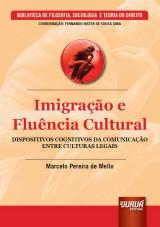 Capa do livro: Imigração e Fluência Cultural - Dispositivos Cognitivos da Comunicação Entre Culturas Legais, Marcelo Pereira de Mello