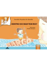 Capa do livro: Dentro do Mar Tem Rio? - Ilustrações Paulino Marques, Geraldo Peçanha de Almeida