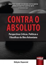 Capa do livro: Contra o Absoluto, Coordenadores: Andityas Soares de Moura Costa Matos e Arnaldo Bastos Santos Neto