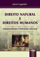 Capa do livro: Direito Natural e Direitos Humanos - Fundamentação e Efetivação Universal, Inácio Cappellari