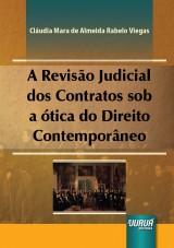 Capa do livro: Revisão Judicial dos Contratos sob a Ótica do Direito Contemporâneo, A, Cláudia Mara de Almeida Rabelo Viegas