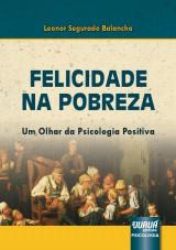 Capa do livro: Felicidade na Pobreza, Leonor Segurado Balancho