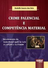 Capa do livro: Crime Falencial e Competência Material - Recebimento da Ação Penal após as Leis 11.101/05 e 11.719/08, Rodolfo Soares dos Reis