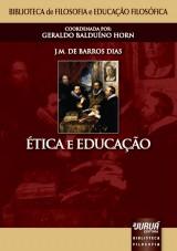 Capa do livro: Ética e Educação, J. M. de Barros Dias