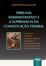 Capa do livro: Tribunal Administrativo e a Supremacia da Constituição Federal, André Guilherme Lemos Jorge