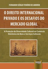 Capa do livro: Direito Internacional Privado e os Desafios do Mercado Global, O, Fernando Sérgio Tenório de Amorim