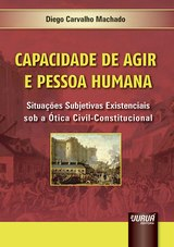 Capa do livro: Capacidade de Agir e Pessoa Humana, Diego Carvalho Machado