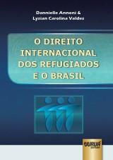 Capa do livro: Direito Internacional dos Refugiados e o Brasil, O, Dannielle Annoni & Lysian Carolina Valdes
