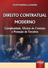 Capa do livro: Direito Contratual Moderno - Complexidade, Eficácia do Contrato e Proteção de Terceiros, Felipe Raminelli Leonardi